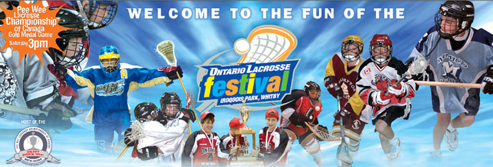 2012 Ontario Lacrosse Festival, Friday August 3 to Sunday August 12, 2012. Iroquois Park Sports Centre, Whitby, ON